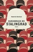 www.geniaklokal.de/buch/allerleibuch - Gerlach, Heinrich - Durchbruch bei Stalingrad - 9783869711218, Buch