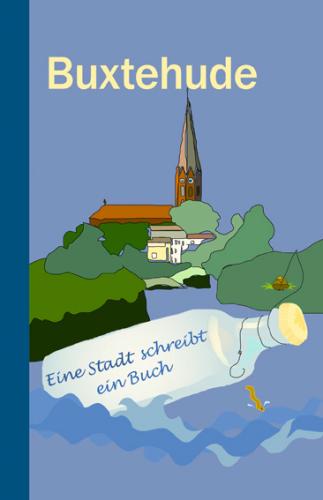 Buxtehude – Eine Stadt schreibt ein Buch, Band 1-9783881323536
