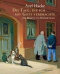 www.geniaklokal.de/buch/allerleibuch - Hacke, Axel - Die Tage, die ich mit Gott verbrachte - 9783956141188, Buch