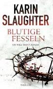 www.geniaklokal.de/buch/allerleibuch - Slaughter, Karin - Blutige Fesseln - 9783959670517, Buch